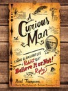 A Curious Man (MP3): The Strange and Brilliant Life of Robert &quot;Believe It or Not!&quot; Ripley